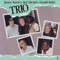 Trio — Jimmy Rowles / Red Mitchell / Donald Bailey