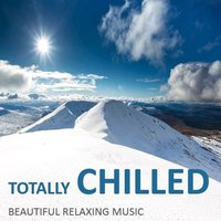 Totally Chilled: Beautiful Relaxing Music — сборник