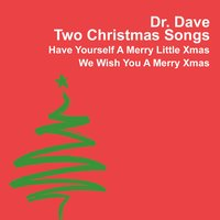 Two Christmas Songs — Dr. Dave