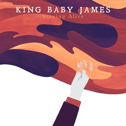 Staying Alive — King Baby James