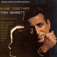 Alone Together — Джордж Гершвин, Tony Bennett, Frank Devol Orchestra