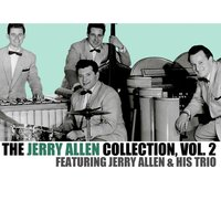 The Jerry Allen Collection, Vol. 2 — Jerry Allen & His Trio