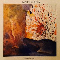 Neon Brain - EP — Matt Costa