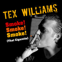 Smoke! Smoke! Smoke! (That Cigarette) — Tex Williams