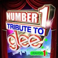 Number 1 Tribute To Glee - Season 1 — Glee Club Ensemble