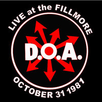 Live at the Fillmore 1981 — D.O.A.