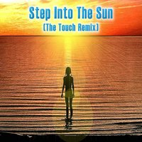 Step Into the Sun Ep - Single — The Touch, Noell Johnson, The Touch, Noell Johnson
