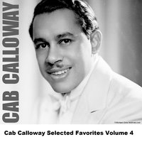 Cab Calloway Selected Favorites Volume 4 — Cab Calloway