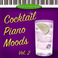 Reader's Digest Music: Cocktail Piano Moods Volume 2 — сборник