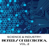 Science & Industry: Pioneers of Electronica, Vol. 2 — сборник