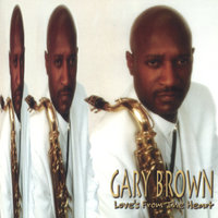 Loves From The Heart — Gary Brown