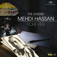 The Legend Forever - Mehdi Hassan - Vol.1 — Mehdi Hassan