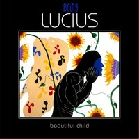 Beautiful Child — Being Lucius