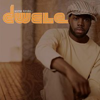 Some Kinda... — Dwele