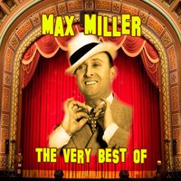 The Very Best Of — Max Miller