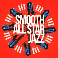 Smooth All Star Jazz — The All-Star Romance Players