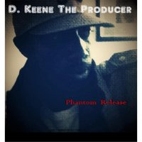 Phantom Release — D.Keene the Producer