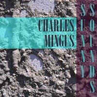 Sunny Sounds — Charles Mingus