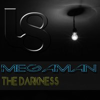 The Darkness — Megaman