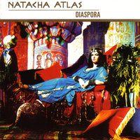 Diaspora — Natacha Atlas