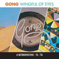 A Wingful Of Eyes — Gong