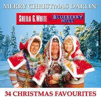 Merry Christmas Darlin': 34 Christmas Favourites — Sheila G. White & Blueberry Hill