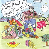 The Best Of… Alex Mahe's Good Time Train — Alex Mahe