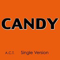 Candy — Act