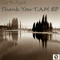 Thank You T.A.M Ep — Lex De Angelo