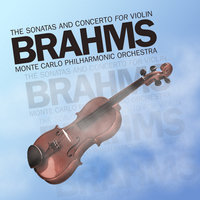 Brahms: The Sonatas and Concerto for Violin — Aaron Rosand
