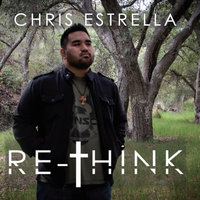 Re-Think — Chris Estrella