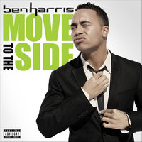 Move To The Side — Ben Harris