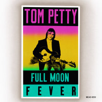 Full Moon Fever — Tom Petty