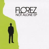 Not Alone - EP — Florez