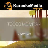 Todos Me Miran [In The Style Of Gloria Trevi] — Karaokemedia