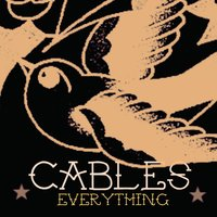 Everything — Cables