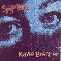 Spy Music — Kayle Brecher