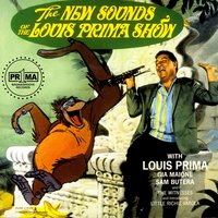 The New Sounds of the Louis Prima Show — Louis Prima, Gia Maione, Sam Butera & The Witnesses