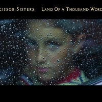 Land Of A Thousand Words — Scissor Sisters