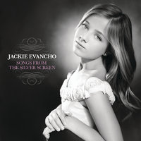 Songs From The Silver Screen — Jackie Evancho