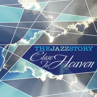 The Jazz Story - Close to Heaven — сборник