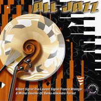 All Jazz — Michel Gaucher, OC Banks, Alexandre Forrest, Gilbert Sigrist Trio