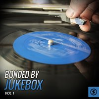 Bonded by JukeBox, Vol. 1 — сборник