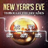 New Year's Party Through the Decades (60's, 70's, 80's, 90's and 2000's) — Dance Music Decade, Ultimate Pop Hits!