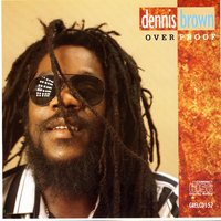 Over Proof — Dennis Brown