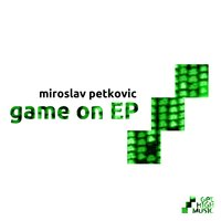 Game On - EP — Miroslav Petkovic