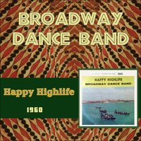 Happy Highlife — Broadway Dance Band