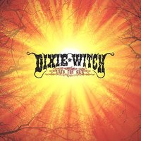 Into The Sun — Dixie Witch