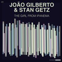 The Girl from Ipanema — João Gilberto, Stan Getz