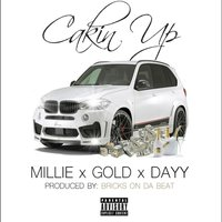 Cakin' Up — Millie, Gold, Dayy